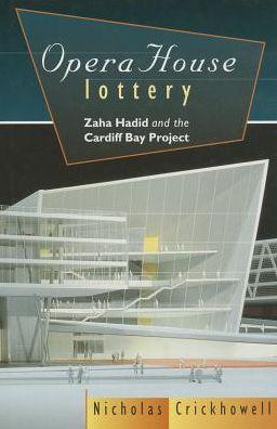 Opera House Lottery: Zaha Hadid and the Cardiff Bay Project