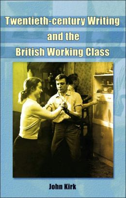British Working Class in the Twentieth Century: Film, Literature and Television