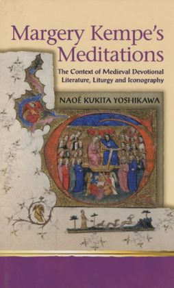 Margery Kempe's Meditations: The Context of Medieval Devotional Literature, Liturgy and Iconography