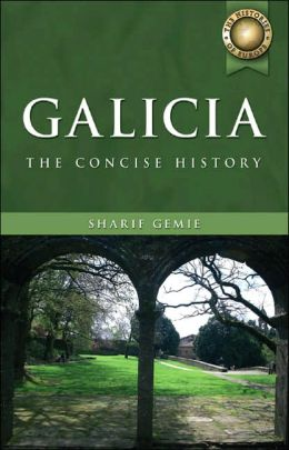 Galicia: The Concise History