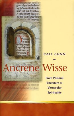 Ancrene Wisse and Vernacular Spirituality in the Middle Ages