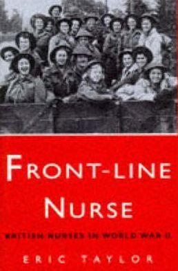 Front-Line Nurse : British Nurses in World War II
