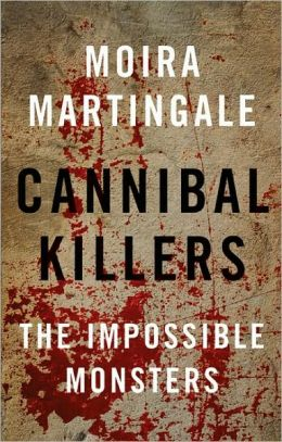Cannibal Killers: The Impossible Monsters