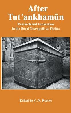 After Tut'ankhamun: Research and Excavation in the Royal Necropolis at Thebes