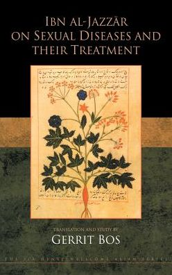 Ibn Al-Jazzar on Sexual Diseases and Their Treatment: A Critical Edition of Zad Al-Musafir WA-Gut Al-Hadir: Provisions for the Traveller and Nourishment for the Sedentary