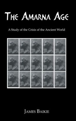 Amarna Age: A Study of the Crisis of the Ancient World ( The Kegan Paul Library of Ancient Egypt Series)