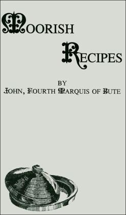 Moorish Recipes (The Kegan Paul Library of Culinary Arts Series)