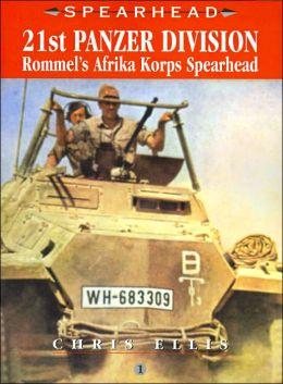 21st Panzer Division: Rommel's Afrika Korps Spearhead (Spearhead Series #1)