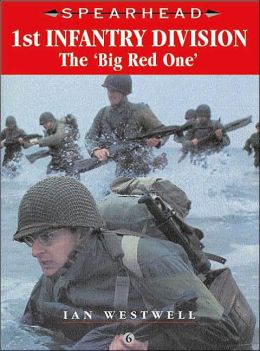 1st Infantry Division (Spearhead Series): The Big Red One