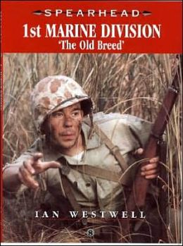 1st Marine Division: The Old Breed (Spearhead Series #8)