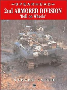 2nd Armored Division (Spearhead Military History Series #10)