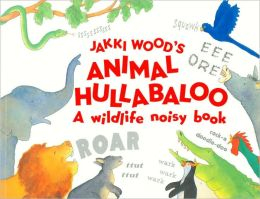 Animal Hullabaloo: A Wildlife Noisy Book