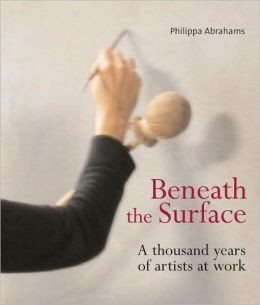 Beneath the Surface: A Thousand Years of Artists at Work