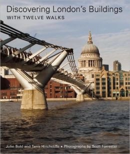 Discovering London's Buildings: With Twelve Walks
