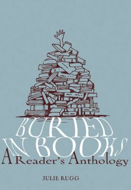 Buried in Books: A Reader's Anthology