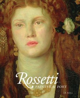 Rossetti: Painter and Poet