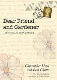 Book Cover Image. Title: Dear Friend and Gardener:  Letters on Life and Gardening, Author: Beth Chatto
