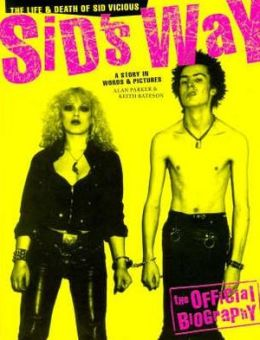 Life and Death of Sid Vicious : Sid's Way
