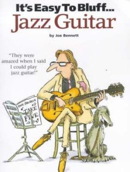 It's Easy to Bluff Jazz Guitar