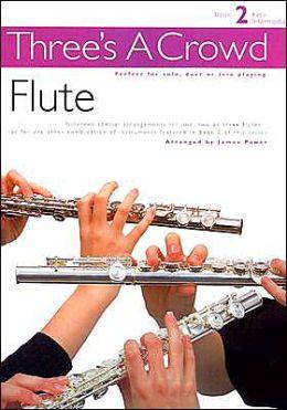 Three's a Crowd - Book 2 (Easy Intermediate): Flute