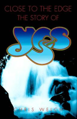 Close to the Edge: The Story of Yes