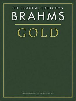 Brahms Gold - The Essential Collection: The Gold Series