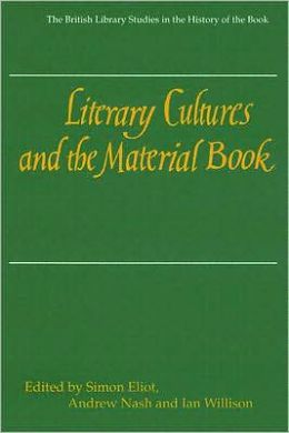 Literary Cultures And The Material Book