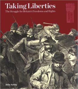 Taking Liberties: The Struggle for Britain's Freedoms and Rights