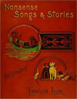 Nonsense Songs and Stories: Fascimile of the 1888 Edition
