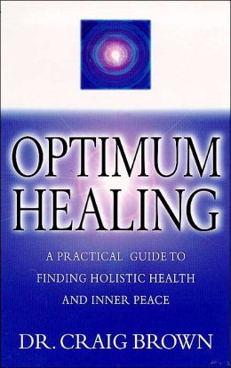 Optimum Healing: A Life-Changing New Approach to Achieving Good Health