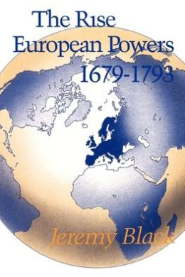 The Rise of the European Powers, 1679-1793