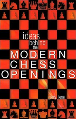 Ideas Behind the Modern Chess Openings: Attacking with White