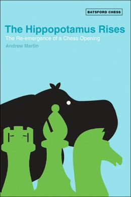 The Hippopotamus Rises: The Re-Emergence of a Chess Opening