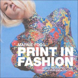 Print in Fashion: Design, Development and Technique in Fashion Textiles