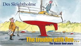 Trouble with Des: Classic Boat Years