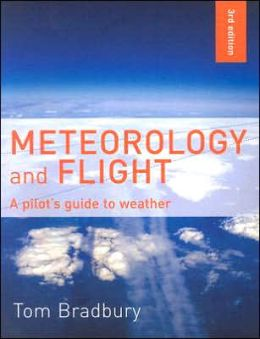Meteorology and Flight: A Pilot's Guide to Weather