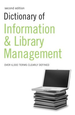 Dictionary of Information and Library Management: 2nd Edition