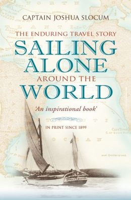 Sailing Alone Around the World: The Enduring Travel Story