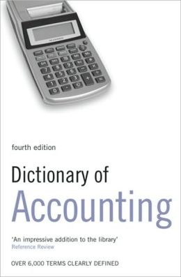 Dictionary of Accounting: Over 6,000 terms clearly defined
