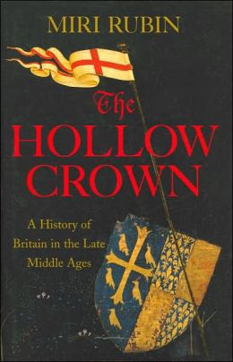 Hollow Crown: A History of Britain in the Late Middle Ages
