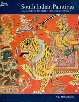 South Indian Paintings: A Catalogue of the British Museum's Collections