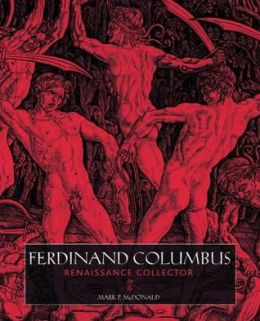 Ferdinand Columbus: Renaissance Collector
