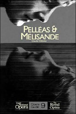 Pelleas and Melisande: Libretto in English and French: (English National Opera Guide Series #9)