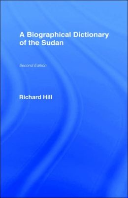 A Biographical Dictionary Of The Sudan, The Second Edition