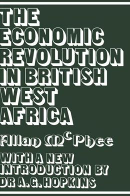 The Economic Revolution in British West Africa