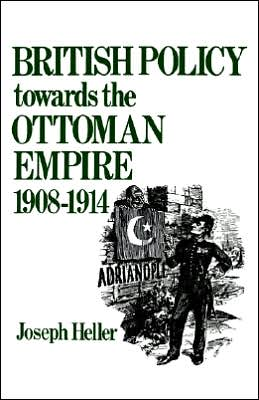 British Policy Towards the Ottoman Empire, 1908-1914