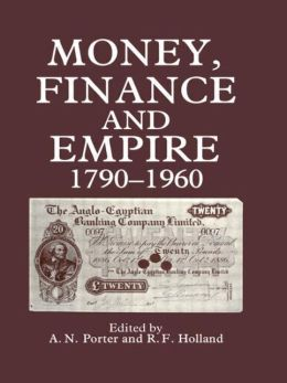 Money, Finance, and Empire, 1790-1960