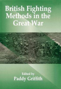 British Fighting Methods in the Great War