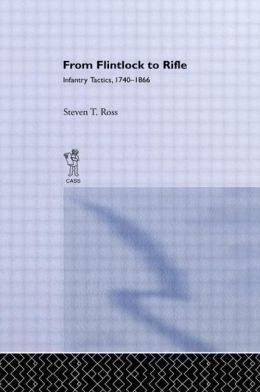 From Flintlock to Rifle: Infantry Tactics, 1740-1866