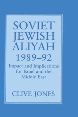 Soviet Jewish Aliyah, 1989 to 1992: Impact and Implications for Israel and the Middle East